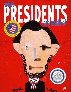 What Presidents Are Made Of is a fun, playful look at the presidents from George Washington to George W. Bush using every day objects to create interesting illustrations. The author presents information in short bursts that kids will find interesting and keep them turning the pages. Great for kids in grades 4-8.