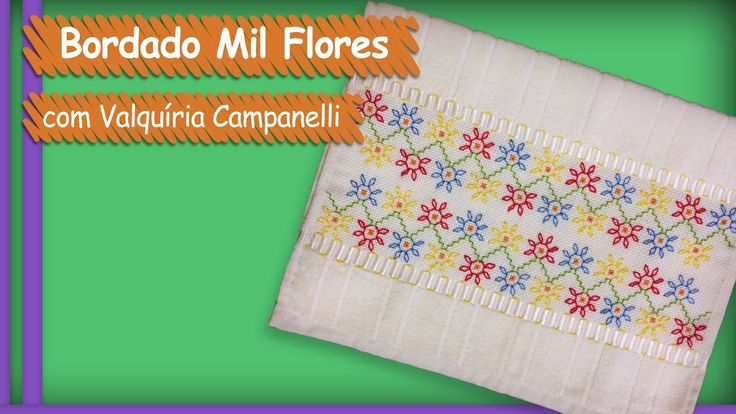 Bordado em Toalha de Lavabo Mil Flores - Valquíria Campanelli | Vitrine ...