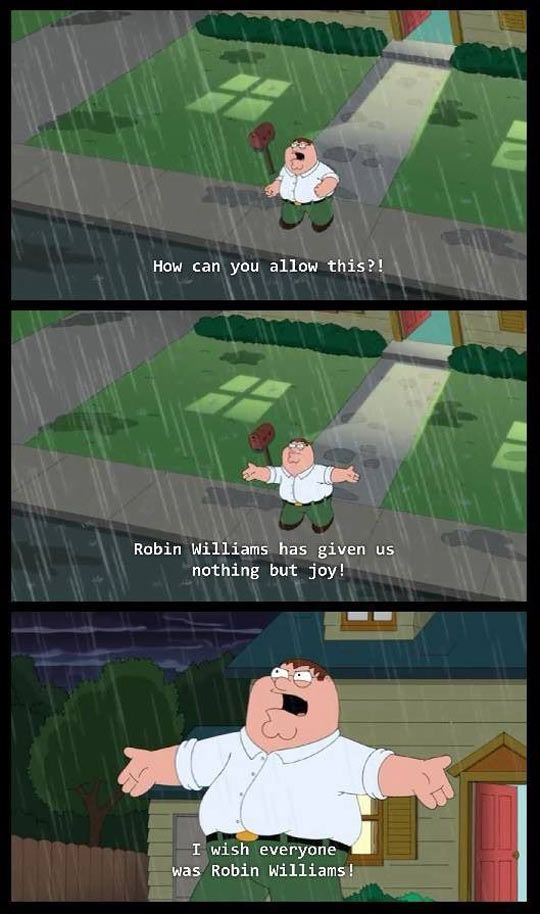 Peter Griffin Nailed It--RIP Robin Williams