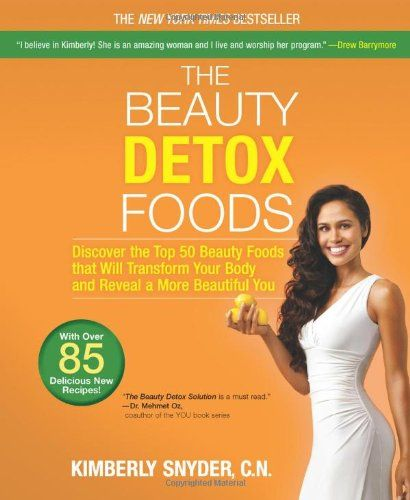 The Beauty Detox Foods: Discover the Top 50 Beauty Foods ...