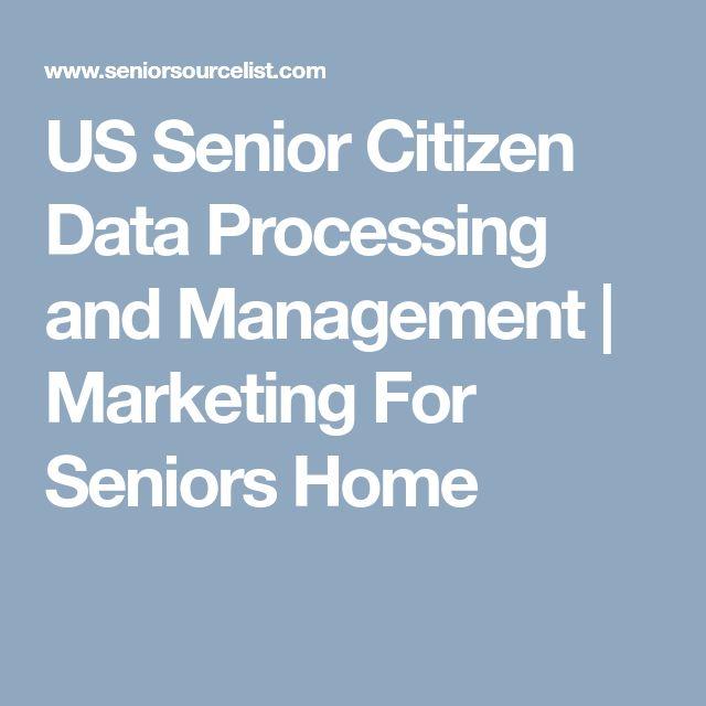 US Senior Citizen Data Processing and Management   Marketing For Seniors Home