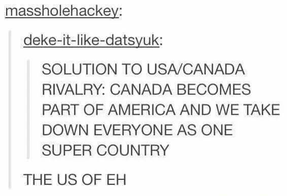 okay but can we become a part of Canada instead because I like Canada better, their Prime Minister is a feminist and awesome, and they have maternity leave, so yeah.