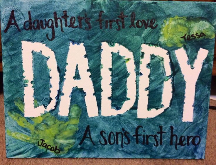 "Fingerpaint on canvas. Father's Day gift.  ""DADDY"" taped off with masking tape and removed after finger painting.. ""A daughter's first love, a son's first hero."" written with permanent marker once paint dried."