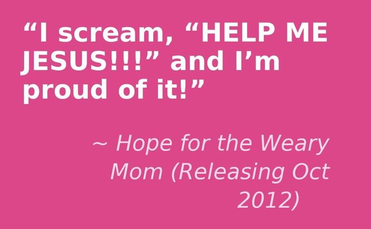 www.hopeforthewearymom.com: Inspiration, Christian Mom, Weary Mom, Www Hopeforthewearymom Com, Fun, Agree