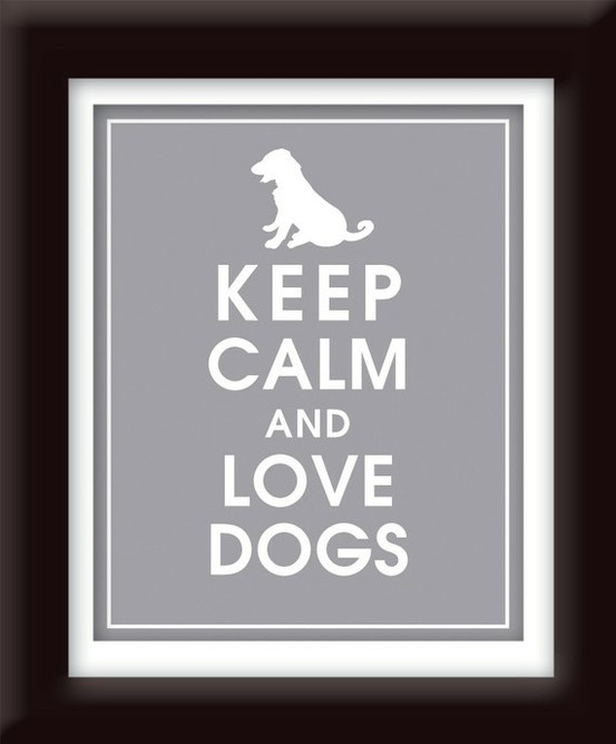 Keep Calm - pat your dog and feel unconditional love.