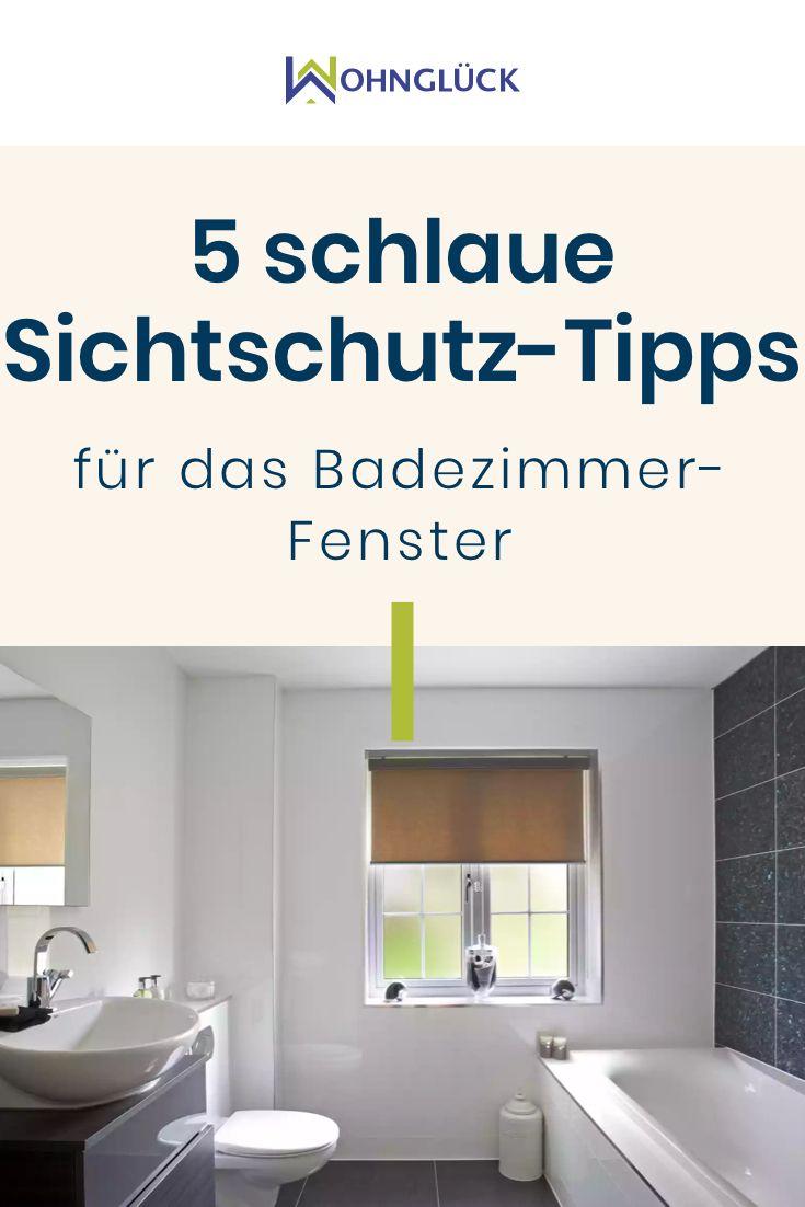 5 Sichtschutz Tipps Fur Das Fenster Im Badezimmer Badezimmer Ohne Fenster Badezimmer Wohn Gluck
