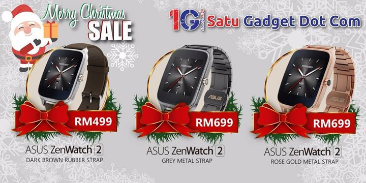 Asus Zenwatch 2 on Christmas SALESSSSS now!   Asus Zenwatch 2 WI501Q [1.63' / 320x320 Gorilla Glass] Silver Case / Dark Brown Rubber Strap - RM499! Gun Grey Case / Metal Gun Strap - RM699! Gold Case / Gold Metal Strap - RM699!  p/s: Every purchase of Android Watch / Smartphone Christmas SALESSSSSS entitle for 1 Lucky Draw! Available at 4 outlets!  Sales Period: 23th - 26th December 2016 Visit our website for more info http://www.satugadget.com.my/xmas  Retail Daily Operation Hours…