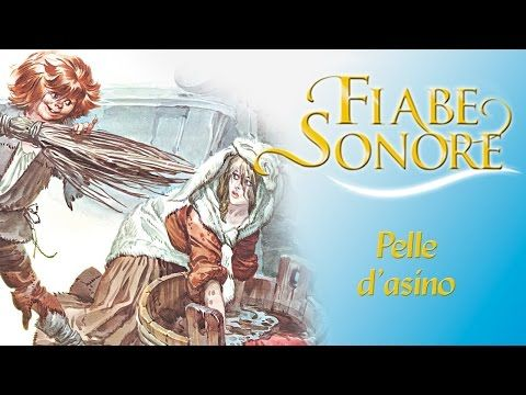 Pelle d'asino – Fiabe Sonore - YouTube