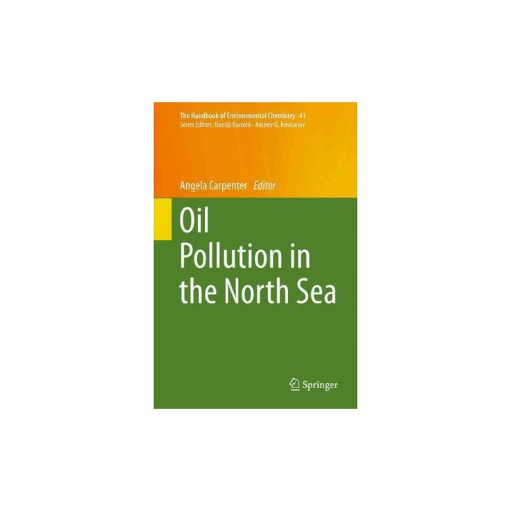 Oil Pollution in the North Sea ( The Handbook of Environmental Chemistry) (Hardcover)