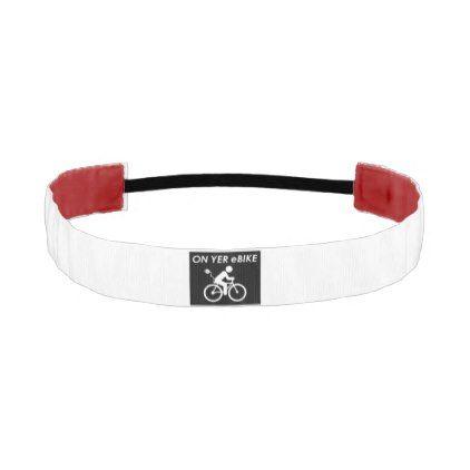 """On yer eBike"" custom headbands - cool gift idea unique present special diy"