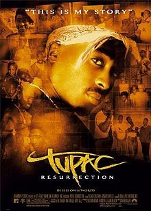 Tupac: Resurrection is a 2003 documentary about the life and death of rapper Tupac Shakur.