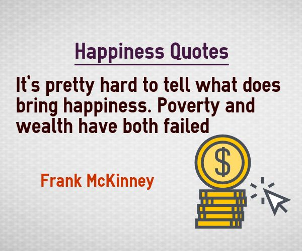 Wealth Does Not Necessarily Guarantee Happiness Essay Sample