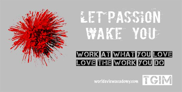 Do the work you love, love the work you do!