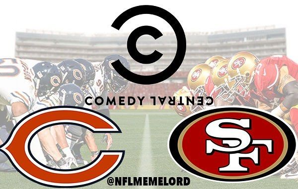 This weeks Comedy Central Game of the Week features the Chicago Bears and the San Fransisco 49ers. Both these teams will increase ratings... for Comedy Central.  @comedycentral #comedy #central #comedycentral #nfl #49ers #bear #bears #sanfrancisco #california #football #meme #nflmeme #football #football meme #Chicago #windycity @bearsinfo @bears.2017 @49er_edits @49erglobal