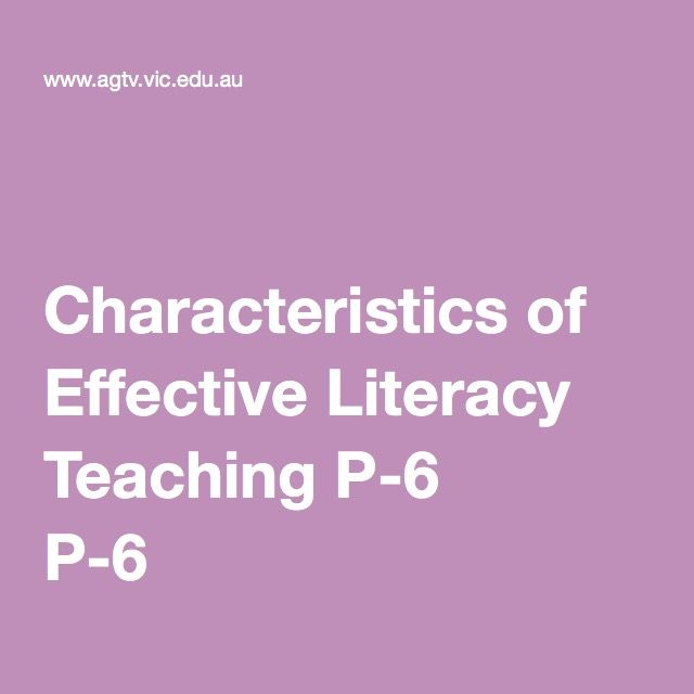 Key Characteristics of Effective Literacy Teaching P-6
