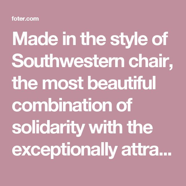 Made in the style of Southwestern chair, the most beautiful combination of solidarity with the exceptionally attractive cover of the cover. Leather elements, beautiful carvings on the frame and interesting parts with studs create a unique piece of furniture.