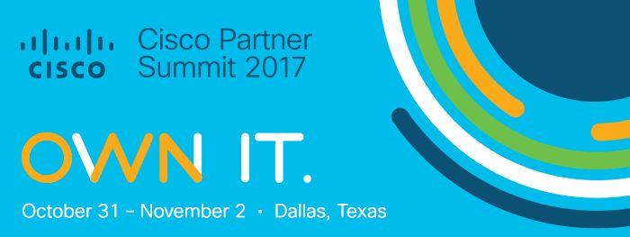 Cisco Partner Summit - October 31-November 2, 2017, Kay Bailey Hutchison Convention Center, Dallas, TX