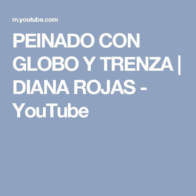 PEINADO CON GLOBO Y TRENZA   DIANA ROJAS - YouTube