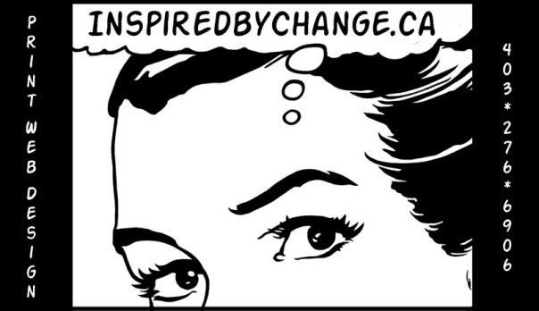 Web Developer / Communication Designer based in Calgary, Alberta Cyndi Roberts, Communication Designer Inspired by Change Communication Design Phone: 403-276-6906 (leave message) E-mail: inspiredbychange@shaw.ca Web: www.inspiredbychange.ca