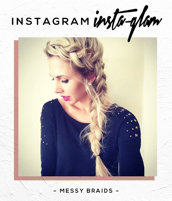 Insta-Glam Instagram: Loose and Messy Braid Hairstyle Ideas | Beauty High