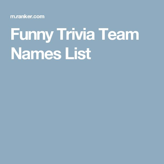 Funny Trivia Team Names List