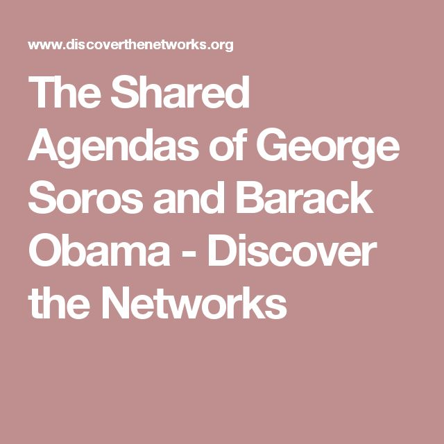 The Shared Agendas of George Soros and Barack Obama - Discover the Networks