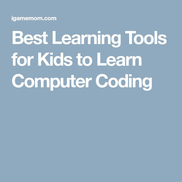 Best Learning Tools for Kids to Learn Computer Coding