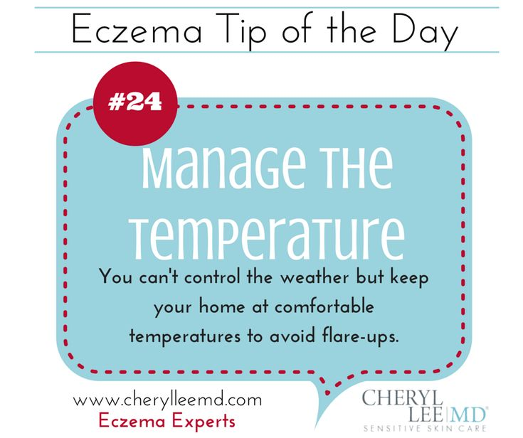 Tip #24 - To avoid eczema flare-ups manage the temperature. Avoid extremes.