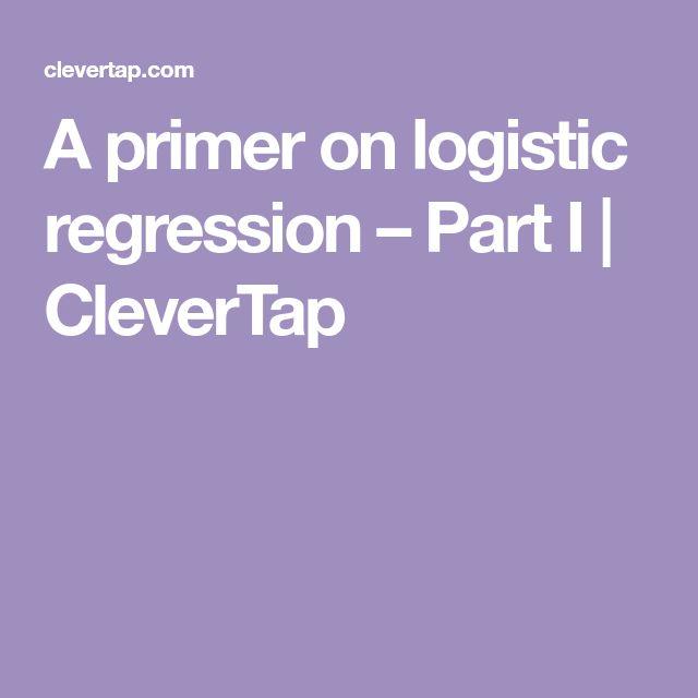 A primer on logistic regression – Part I | CleverTap
