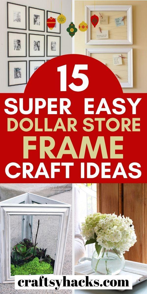 15 Diy Dollar Store Frame Craft Ideas Dollar Store Diy Dollar Tree Diy Crafts Dollar Tree Crafts