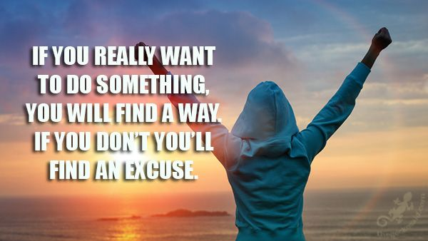 If you really want to do something, you find a way. If you don't, you'll find an excuse. ‪#‎excuse‬ ‪#‎find‬ ‪#‎really‬ ‪#‎something‬ ‪#‎way‬ ‪#‎quotes‬ © 2016 The Gecko Said – Beautiful Quotes
