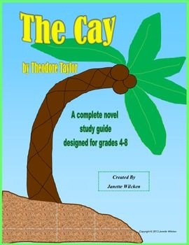 The Cay: Complete Novel Study Guide for grades 4-6.   This study guide is divided into six sections, each covering 3 chapters (the last section covers 4 chapters). Each section contains meaningful, thought-provoking comprehension/discussion questions, vocabulary study exercises, and 3-4 additional exercises which extend the study of the content unique to the chapters in that section.