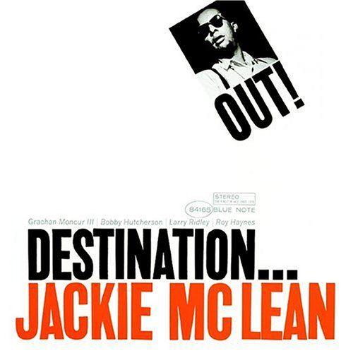Destination...OUT! Jackie McLean