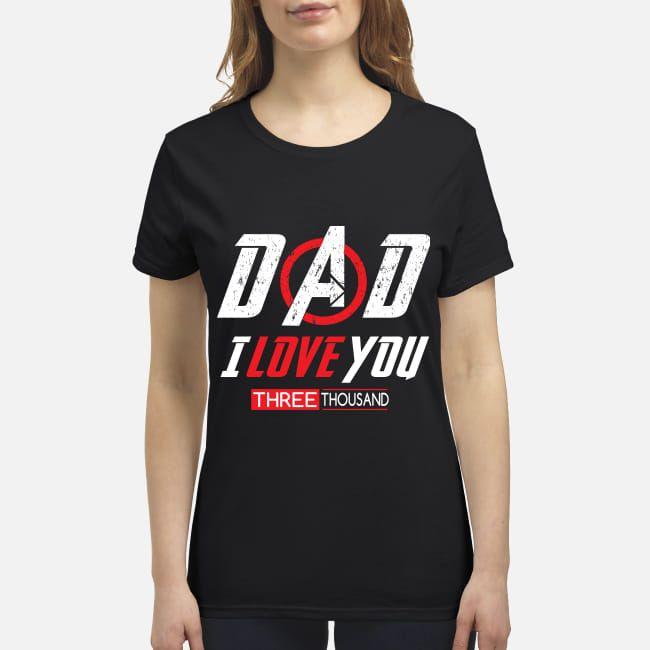 9ebb73d4 Avenger Endgame Dad I love you three thousand shirt | Avenger ...
