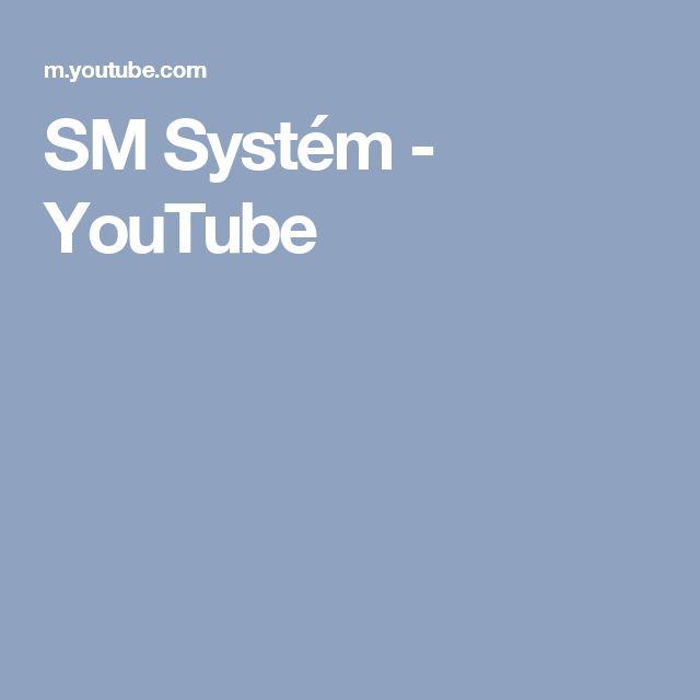 SM Systém - YouTube