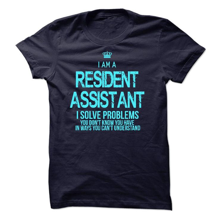 I Am A Resident Assistant T-Shirts, Hoodies. BUY IT NOW ==► https://www.sunfrog.com/LifeStyle/I-Am-A-Resident-Assistant-47239997-Guys.html?id=41382