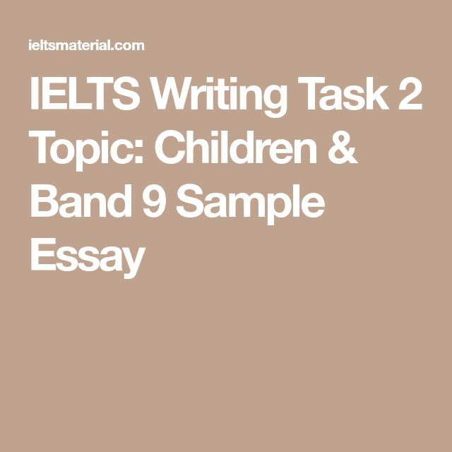 best sample essay ideas essay about essay  ielts writing task 2 topic children band 9 sample essay