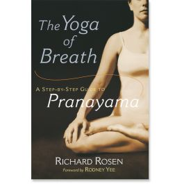 The Yoga of Breath: A Step-by-Step Guide to Pranayama: 9781570628894: Richard Rosen: Books: Shambhala Publications