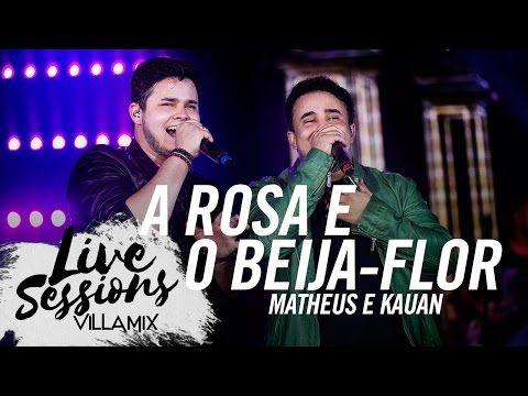 A Rosa E O Beija Flor Live Matheus Kauan - Mp3 Download - Palco MP3 | Baixar Músicas Grátis no Celular