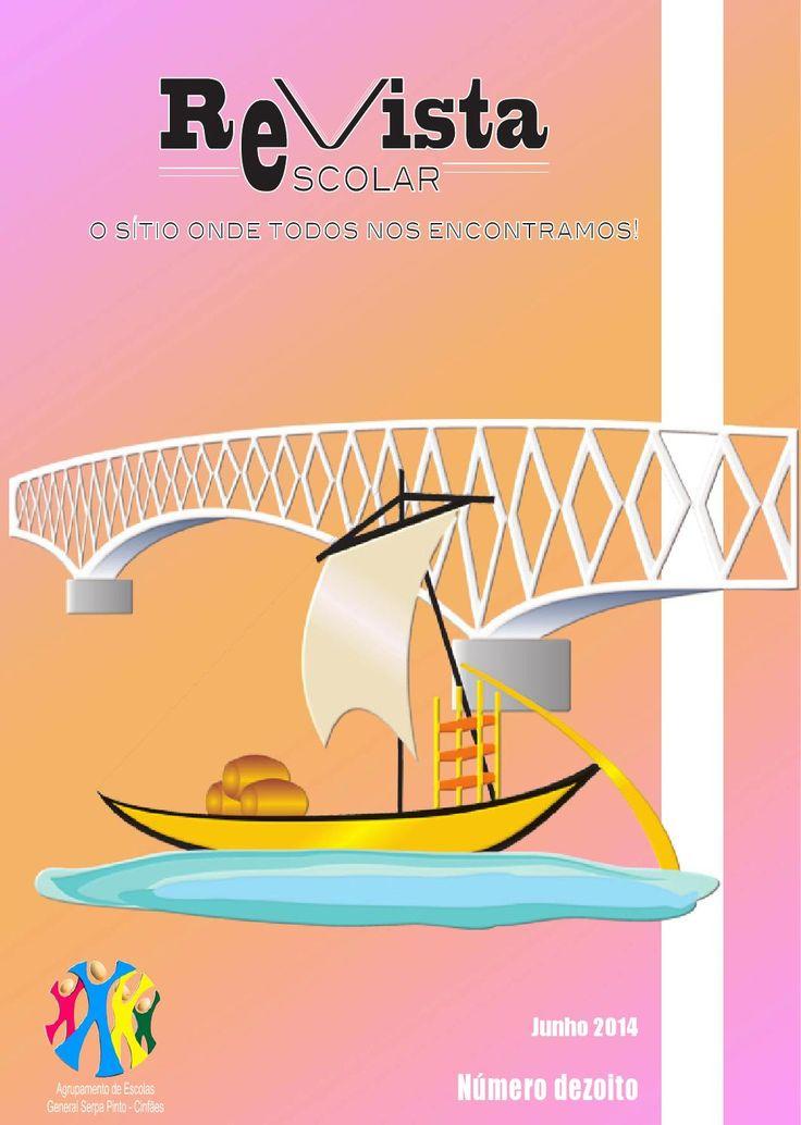 Revista Escolar do AEGSP - nº 18  Edição n.º 18 da Revista Escolar do Agrupamento de Escolas General Serpa Pinto de Cinfães