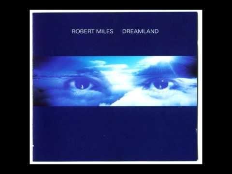 "Fable (Dream Version)  -  Robert Miles ""Dreamland"" Album"