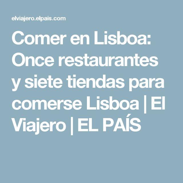 Comer en Lisboa:  Once restaurantes y siete tiendas para comerse Lisboa | El Viajero | EL PAÍS