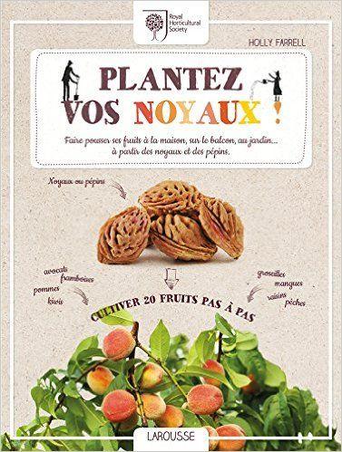 https://www.amazon.fr/Plantez-vos-noyaux-Holly-FARRELL/dp/203591969X?ie=UTF8