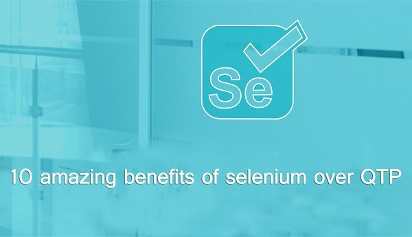 10 amazing benefits of selenium over QTP | Blog for Technology- Android Tutorial