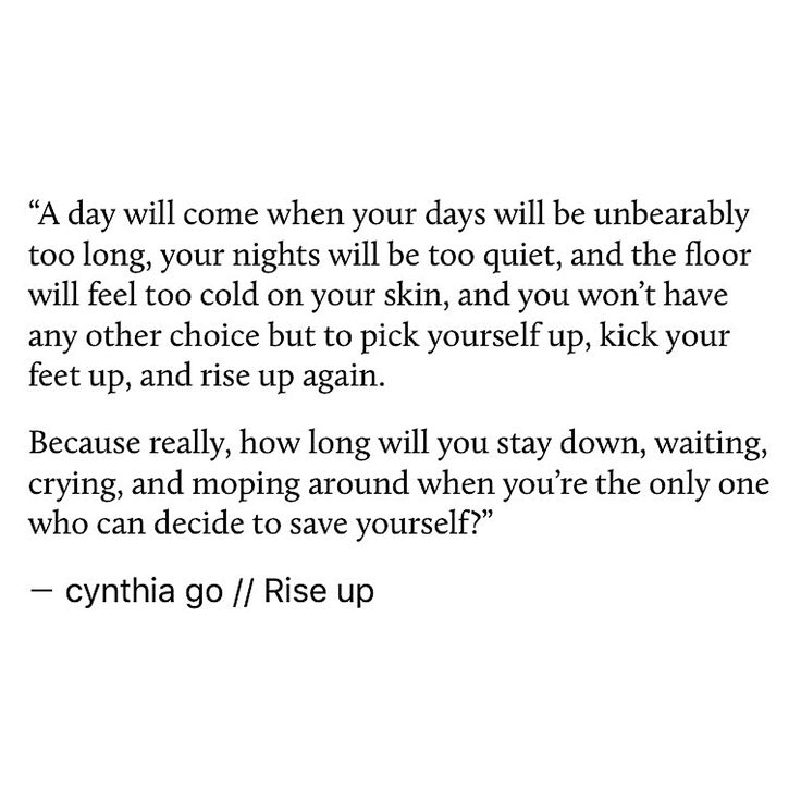 pinterest: cynthia_go | cynthia go, quotes, prose, poetry, inspirational, motivational, rise up, help yourself, change quotes, save yourself, recovery, depression, tumblr