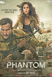 Saif Ali Khan New Movie Phantom. A disgraced Indian soldier carries out a series of assassinations in the hope of restoring his honour.