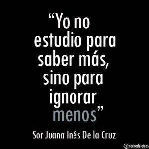 Sor Juana Ines De La Cruz+ quotes | frase de sor juana ines de la cruz toolbar creator
