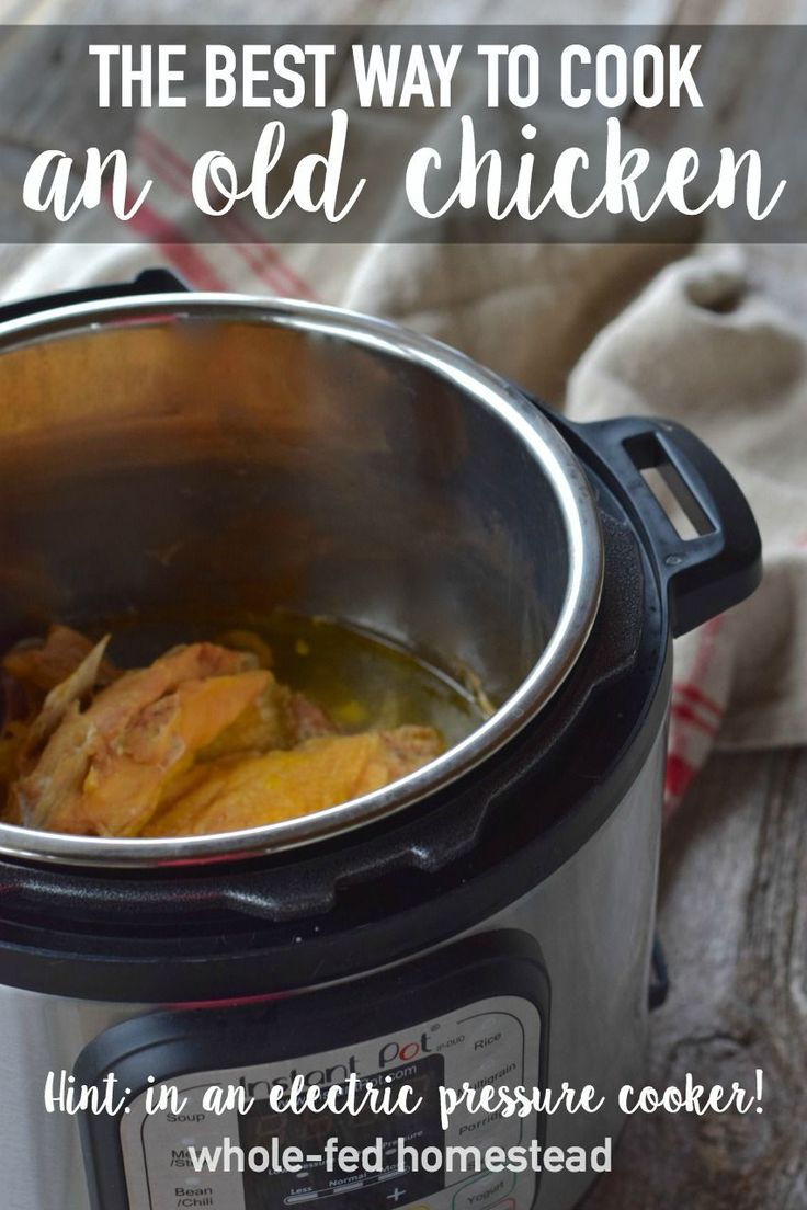 Cook an old chicken in 30 MINUTES! How to cook an old hen or mean rooster quickly: cook an old chicken tender in the Instant Pot plus make bone broth!