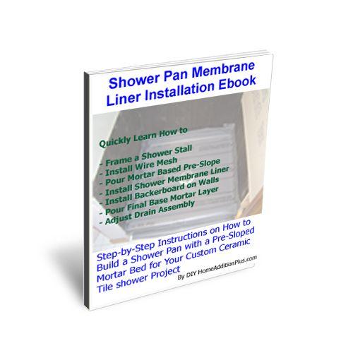 Shower Pan Membrane Liner Installation Ebook - (Immediate Download) A DIY Guide for Installing a Leak Free Shower Pan Membrane Liner for a Custom Ceramic Tile Shower
