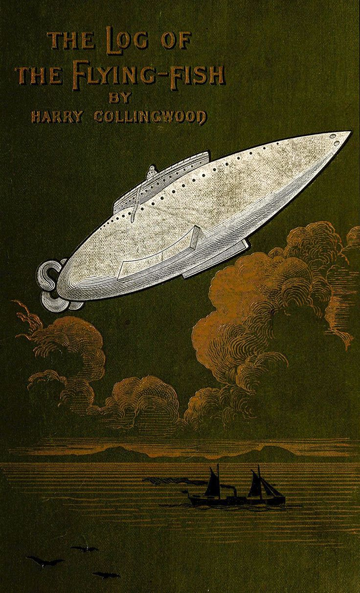"Harry Collingwood, The Log of the ""Flying Fish:""  A Story of Aerial and Submarine Peril and Adventure, London: Blackie & Son, 1887. Illustrations by Gordon Browne."